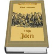 Mihail Sadoveanu, Fratii Jderi. Trilogie istorica