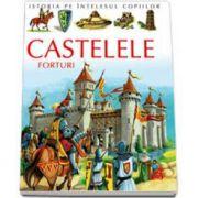 Istoria pe intelesul copiilor - Castele Forturi