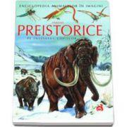 Animale Preistorice pe intelesul copiilor - Enciclopedia animalelor in imagini - Editie Cartonata