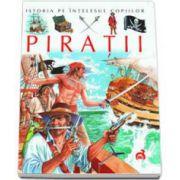 Istoria pe intelesul copiilor - Piratii