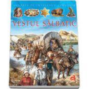 Istoria pe intelesul copiilor - Vestul salbatic