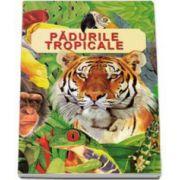 Padurile tropicale - Descoperirea naturii (Anita Ganeri)