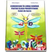 Comunicare in Limba Romana, pentru clasa PREGATITOARE. Caiet de lucru (Adina Grigore)