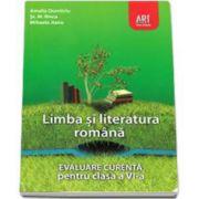 Evaluare curenta. Limba si literatura romana pentru, clasa a VI-a (Amalia Dumitriu)