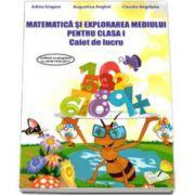 Matematica si explorarea mediului, pentru clasa I. Caiet de lucru (Adina Grigore)