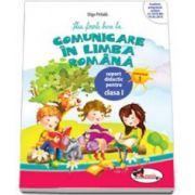 Comunicare in limba romana. Caiet pentru clasa I - Semestrul 1 - Olga Paraiala