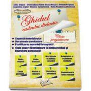 Ghidul cadrului didactic. Clasa pregatitoare - Editia a II-a - Adina Grigore