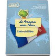 Mariana Popa, Curs de limba franceza Le francais avec Nino - Cahier de l eleve