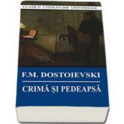 Dostoievski, Fiodor M. - Crima si pedeapsa (Editie, noua)