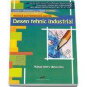 Desen tehnic industrial. Manual pentru clasa a IX-a. Domeniile de pregatire de baza: Mecanica, Electromecanica, Electric