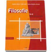 Filosofie Tip B - Manual pentru clasa a XII-a, filiera teoretica profilul umanist