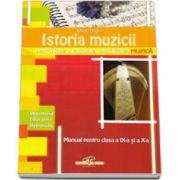 Istoria muzicii, manual pentru clasele a IX-a si a X-a. Pentru liceele vocationale, specializarea MUZICA