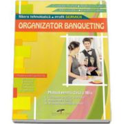 Organizator banqueting. Manual manual pentru, clasa a XII-a - Filiera tehnologica, profil SERVICII