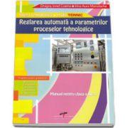 Reglarea automata a parametrilor proceselor tehnologice. Manual pentru clasa a XII-a - Filiera tehnologica, profil TEHNIC