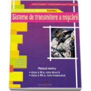 Sisteme de transmitere a miscarii. Manual pentru clasa a XI-a (Ruta directa) si clasa a XII-a (Ruta progresiva)