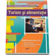 Turism si alimentatie. Manual pentru clasa a X-a. Domeniul de pregatire generala in TURISM