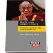 Dalai Lama despre el insusi. O introducere in filosofia si invataturile sale (Lama Dalai)