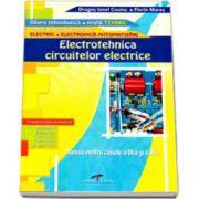 Electrotehnica circuitelor electrice. Manual  pentru clasa a IX-a si a X-a, filiera tehnologica, profil tehnic