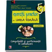 Exercitii practice de Limba Romana, pentru clasa a V-a. Consolidare. Competenta si performanta in comunicare. Editia a V-a, revizuita si adaugita