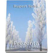 Rupert Spira, Prezenta. Arta pacii si a fericirii (volumul I)