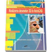 Realizarea desenelor 2D in Autocad. Manual pentru clasa a XI-a si a XII-a - Specializarea TEHNICIAN PROIECTANT CAD