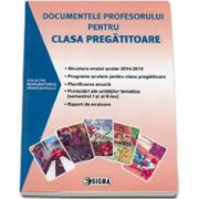 Documentele profesorului pentru clasa pregatitoare - Colectia indrumatorul profesorului