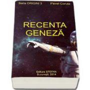 Recenta geneza - Seria Origini 3 - Pavel Corut