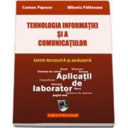 Tehnologia Informatiei si a Comunicatiior - Aplicatii de laborator. Editie revizuita si adaugita, Septembrie 2014