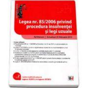 Legea nr. 85/2006 privind procedura insolventei si legi uzuale - Ad litteram. Actualizat 25 februarie 2013