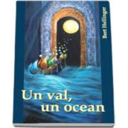 Bert Hellinger - Un val, un ocean. Experiente si reflectii
