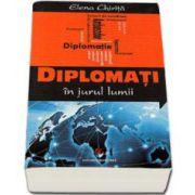 Elena Chirita, Diplomati in jurul lumii. Convorbiri cu sotii de ambasadori