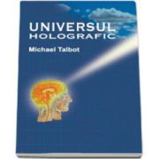 Michael Talbot, Universul Holografic