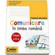 Comunicare in Limba Romana - Caietul elevului pentru clasa a II-a - Maria Emilia Goian