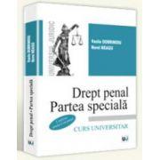 Drept penal. Partea speciala. Conform noului Cod penal. Curs universitar - Vasile Dobrinoiu si Norel Neagu