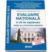 EVALUARE NATIONALA 2015 in 30 de saptamani, pregatirea examenului la Limba si literatura romana clasa a VIII-a (Mariana Mostoc)
