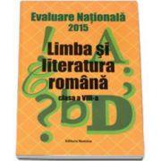 Evaluarea Nationala 2015 - Limba si literatura romana pentru clasa a VIII-a - Monica Halaszi