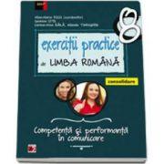 Exercitii practice de Limba Romana, pentru clasa a VIII-a. Consolidare. Competenta si performanta in comunicare. Editia a V-a, revizuita si adaugita