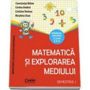 Manual pentru clasa a II-a. Matematica si explorarea mediului - Semestrul I (Constanta Balan)