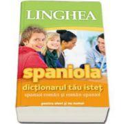 Spaniola. Dictionarul tau istet spaniol-roman si roman-spaniol