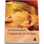 Cismigiu et Comp. Grigore Bajenaru