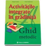 Ileana Gurlui, Activitatile integrate in gradinita. Ghid metodic