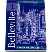 Curs de limba franceza Belleville - Cahier DExercices CD-Audio. Methode de francais 1