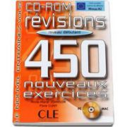 Curs de limba franceza Revisions 450 Nouveaux Exercises CD-ROM Niveau Debutant A2