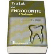 Tratat de Endodontie - Volumul I si II. Sub redactia Andrei Iliescu