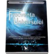 David Thomas, Sa intram pe Frecventa Universului