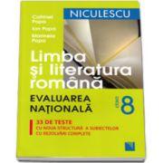 Limba si Literatura Romana, evaluarea nationala, 33 de teste cu noua structura a subiectelor cu rezolvari complete - Editia a IV-a