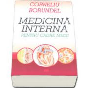 Corneliu Borundel, Medicina interna pentru cadre medii - Editia a IV-a, revizuita