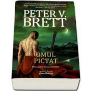 Omul pictat - Prima parte din seria Demon (Peter V. Brett)