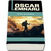 Omul si umbra - Oscar Lemnaru. Maestrii SF-ului romanesc