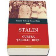 Stalin. Curtea tarului rosu (Simon Sebag Montefiore)